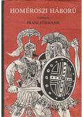 Homéroszi háború - Franz Fühmann