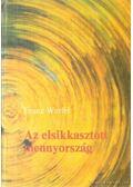 Az elsikkasztott mennyország - Franz Werfel