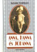 Anna, Hanna és Johanna - Fredriksson, Marianne