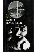 Halál a tengereken - Freyer, Paul Herbert