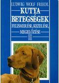 Kutyabetegségek - Friedl, Ludwig Wolf