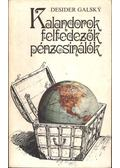 Kalandorok, felfedezők, pénzcsinálók - Galsky, Desider
