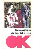 Az öreg tekintetes - Gárdonyi Géza