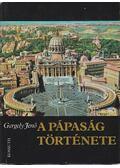 A pápaság története - Gergely Jenő