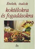 Ételek, italok koktélokra és fogadásokra - Godon, Jean-Claude