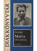 Malva - elbeszélések - Gorkij, Makszim