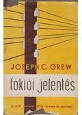 Tokiói jelentés - Grew, Joseph C.