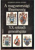 A magyarországi főnemesség XX. századi genealógiája I. kötet A-J - Gudenus János József