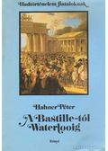 A Bastille-tól Waterlooig - Hahner Péter