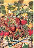 Jancsi bácsi szakácskönyve - Szárnyas ételek - HALÁSZ, JÁNOS