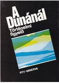 A Dunánál - Történelmi figyelő - Hanák Péter