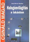 Halogénvilágítás a lakásban - Hans-Werner Bastian
