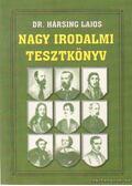 Nagy irodalmi tesztkönyv - Hársing Lajos Dr.