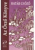Az Őrző Könyve - Határ Győző