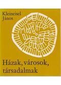 Házak, városok, társadalmak