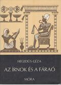 Az írnok és a fáraó - Hegedüs Géza