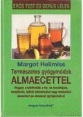 Természetes gyógymódok almaecettel - Hellmiss, Margot