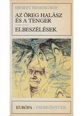 Az öreg halász és a tenger / Elbeszélések - Hemingway, Ernest