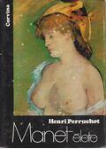 Manet élete - Henri Perruchot