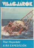 A Ra expedíciók - Heyerdahl, Thor