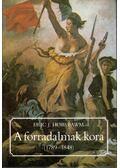 A forradalmak kora (1789-1848) - Hobsbawm, E. J.