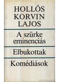 A szürke eminenciás - Elbukottak - Komédiások - Hollós Korvin Lajos