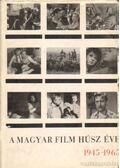 A magyar film húsz éve 1945-1965 - Homoródy József (szerk.)