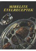 Mirelite ételreceptek - Horváth László, Szamosi Béla