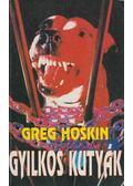 Gyilkos kutyák - Hoskin, Greg