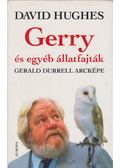 Gerry és egyéb állatfajták - Hughes, David