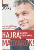 Hajrá, magyarok! - Igor Janke