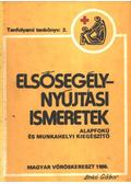 Elsősegélynyújtási ismeretek - Illés Béla