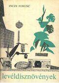 Levéldísznövények - Incze Ferenc