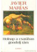 Holnap a csatában gondolj rám - Javier Marías