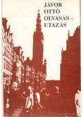 Olvasás-utazás - Jávor Ottó