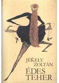 Édes teher - Jékely Zoltán