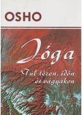 Jóga - Túl téren, időn és vágyakon