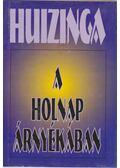 A holnap árnyékában - Johan Huizinga