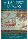 Atlantiszi utazás - James W. Mavor, Jr.