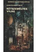 A felderítő / Kétszemélyes világ - Kasztovszky Béla, Kaszás István