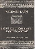 Művészettörténeti tanulmányok - Kelemen Lajos