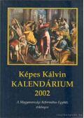 Képes Kálvin Kalendárium 2002.