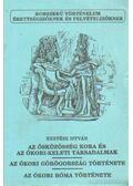 Az ősközösség kora és az ókori-keleti társadalmak - Az ókori Görögország története - Az ókori Róma története - Kertész István