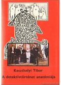 A detektívtörténet anatómiája - Keszthelyi Tibor