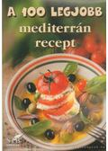 A 100 legjobb mediterrán recept
