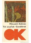 Tót atyafiak / Gavallérok