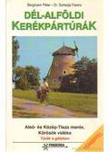 Dél-Alföldi kerékpártúrák