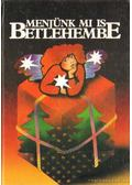 Menjünk mi is Betlehembe