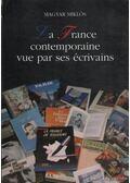 La France contemporaine vue par ses écrivains - Francia irodalmi olvasókönyv