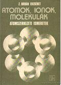 Atomok, ionok, molekulák